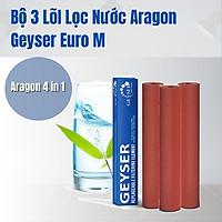 Bộ 3 Lõi Lọc Nước Aragon Geyser Euro M