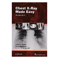Chest X-Ray Made Easy (Ấn Bản Lần 4)
