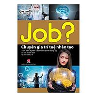 Lựa Chọn Cho Tương Lai JOB? - Chuyên Gia Trí Tuệ Nhân Tạo