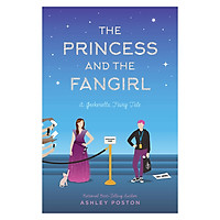 The Princess and the Fangirl : A Geekerella Fairytale