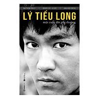 Lý Tiểu Long - Một Cuộc Đời Phi Thường