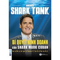America Shark Tank - Bí Quyết Kinh Doanh Của Shark Mark Cuban ( tặng kèm bookmark )