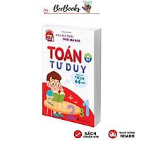 Sách Toán Tư Duy dành cho trẻ từ 4-6 tuổi- Sách học mà chơi chơi mà học giúp bé tự tin vào lớp 1. Phiên bản mới 124 trang