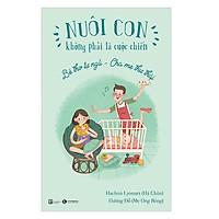 Sách - Nuôi Con Không Phải Là Cuộc Chiến - Bé Tự Ngủ - Cha Mẹ Thư Thái ( Tặng Postcard bốn mùa )