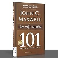 Sách - 101 những điều nhà lãnh đạo cần biết - Làm việc nhóm