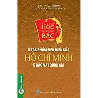 Bộ Sách Học Và Làm Theo Bác: 5 Tác Phẩm Tiêu Biểu Của Hồ Chí Minh