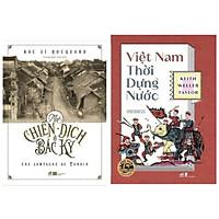 Combo lịch sử Việt Nam: VIỆT NAM THỜI DỰNG NƯỚC + MỘT CHIẾN DỊCH Ở BẮC KỲ
