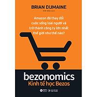 Bezonomics - Kinh Tế Học Bezos