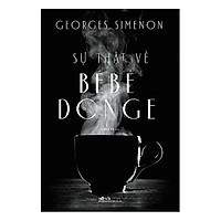 Một cuốn sách làm bạn không khỏi bất ngờ: Sự thật về Bébé Donge