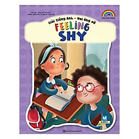Giỏi Tiếng Anh - Vui Ứng Xử - Feeling Shy(Tặng kèm Booksmark)