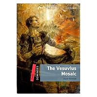 Oxford Dominoes Level 3: The Vesuvius Mosaic