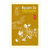 Nguyễn Du - Truyện Thúy Kiều (Bản Đăc Biệt) (Bìa Mềm)