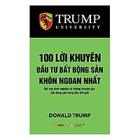 100 Lời Khuyên Đầu Tư Bất Động Sản Khôn Ngoan Nhất (Tặng Kèm Bookmark Tiki)