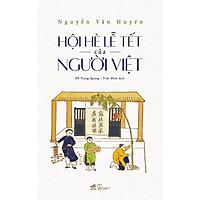 Sách - Hội hè lễ tết của người Việt (TB 2020) (tặng kèm bookmark thiết kế)