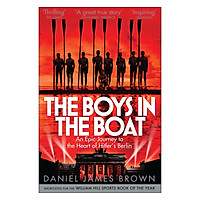 The Boys In The Boat: An Epic Journey to the Heart of Hitler's Berlin (Paperback)