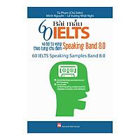 60 Bài Mẫu IELST Và Bộ Từ Vựng Theo Từng Chủ Điểm - Speaking Band 8.0
