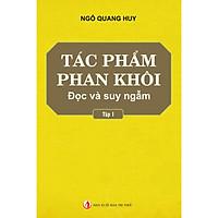 Tác phẩm Phan Khôi đọc và suy ngẫm (tập 1) Tái bản 2019