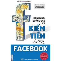 Bán Hàng, Quảng Cáo Và Kiếm Tiền Trên Facebook  (Tặng Kèm Bút Hoạt Hình Cực Xinh Cho Bé)