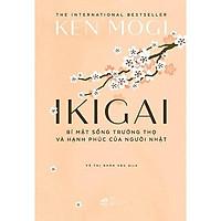 Sách - Ikigai - Bí Mật Sống Trường Thọ Và Hạnh Phúc Của Người Nhật (tặng kèm bookmark thiết kế)