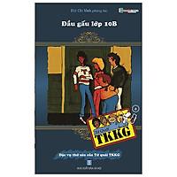 Tứ Quái TKKG - Tập 6: Đầu Gấu Lớp 10B (Tái Bản)