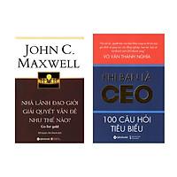 Combo Nhà Lãnh Đạo Giỏi Giải Quyết Vấn Đề Như Thế Nào? + Khi Bạn Là CEO – 100 Câu Hỏi Tiêu Biểu
