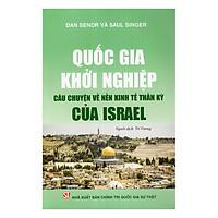 Quốc Gia Khởi Nghiệp Và Câu Chuyện Về Nền Kinh Tế Thần Kỳ Của Israel