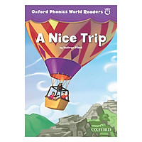 Oxford Phonics World 4 Reader 3 A Nice Trip