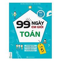 Combo 3 Cuốn 99 Ngày Em Giỏi Toán - Tiếng Việt - Tiếng Anh Lớp 5 (Tặng kèm iring siêu dễ thương s2)