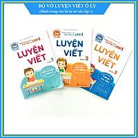 Bộ 3 vở Luyện viết - Hành trang cho bé tự tin vào lớp 1