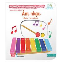 Sách Tương Tác - Sách Chuyển Động Thông Minh Đa Ngữ Việt - Anh - Pháp: Âm Nhạc – Music – La Musique