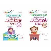 Combo 2 Cuốn Sách Bách Khoa Thư Giáo Dục Và Phát Triển Tâm Lí - Tính Cách Trẻ