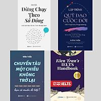 Bộ: Đừng Chạy Theo Số Đông + Cuốn Sách Bạn Cần Đọc Trước Khi Quá Muộn - Lập Trình Quỹ Đạo Cuộc Đời + Chuyến Tàu Một Chiều Không Trở Lại + Cẩm Nang Tự Học Ielts