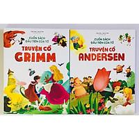 Cuốn Sách Đầu Tiên Của Tớ - Truyện cổ ANDERSEN + Truyện cổ Grim
