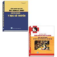 Combo 2 Cuốn Sách Cẩm Nang Tra Cứu Quy Trình Kỹ Thuật Chuyên Ngành Y Học Cổ Truyền + Hướng Dẫn Chẩn Đoán Và Điều Trị Bệnh Theo Y Học Cổ Truyền, Kết Hợp Y Học Cổ Truyền Và Y Học Hiện Đại