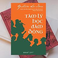 Sách - Tâm Lý Học Đám Đông (Tái Bản 2018)