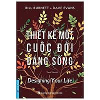 Sách-Thiết kế một cuộc đời đáng sống - First News