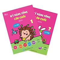 Combo Sách Kỹ Năng Sống (4-5 Tuổi) - Lớp Chồi (1,2) - (Trọn bộ 2 cuốn)