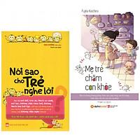 Combo Sách Nuôi Dạy Con Cực Hay: Mẹ Trẻ Chăm Con Khỏe + Nói Sao Cho Trẻ Nghe Lời (tặng kèm bookmark thiết kế)
