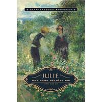 Sách - Julie hay nàng Héloïse mới (tặng kèm bookmark thiết kế)