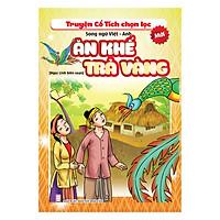 Truyện Cổ Tích Chọn Lọc - Song Ngữ Việt - Anh - Ăn Khế Trả Vàng