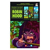 Graphic Legends - The Adventures Of Robin Hood - Những Chuyến Phiêu Lưu Của Robin Hood