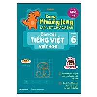 Cùng Khủng Long Tập Viết Chữ Cơ Bản - Chữ Cái Tiếng Việt Viết Hoa - Quyển 6 - Sticker Bé Trai