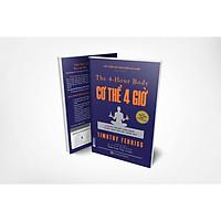 Cơ thể 4 giờ: Bí quyết cân đối, khỏe mạnh và đời sống tình dục thăng hoa - The 4-hour body ( TẶNG Kèm Sổ Tay  )