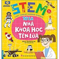 STEM - Tớ Là Nhà Khoa Học Tên Lửa