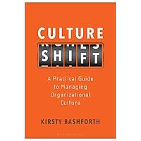 Culture Shift: A Practical Guide To Managing Organizational Culture