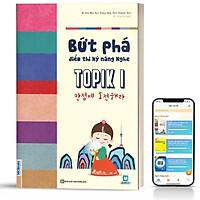 Sách - Bứt Phá Điểm Thi Kỹ Năng Nghe TOPIK I Cho Người Mới Bắt Đầu - Học Kèm App Online