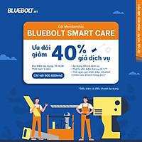 Gói Membership Ưu đãi giảm 40% giá dịch vụ - BLUEBOLT SMART CARE trong vòng 1 năm [HCM]