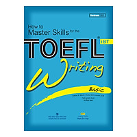 How To Master Skills For The Toefl iBT - Writing Basic (Kèm 1 Đĩa CD)(Tái Bản)