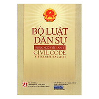 Bộ Luật Dân Sự ( Song Ngữ Anh- Việt )