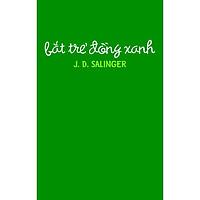Sách - Bắt trẻ đồng xanh (TB 2020) (tặng kèm bookmark thiết kế)